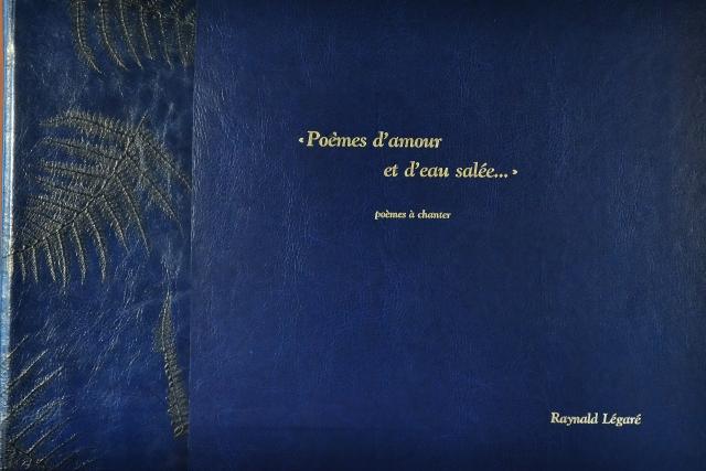 Raynald Légaré - Poèmes d'amour et d'eau salée - 750$